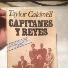 Libros de segunda mano: ANTIGUO LIBRO CAPITANES Y REYES ESCRITO POR TAYLOR CALDWELL AÑO 1978. Lote 69716165