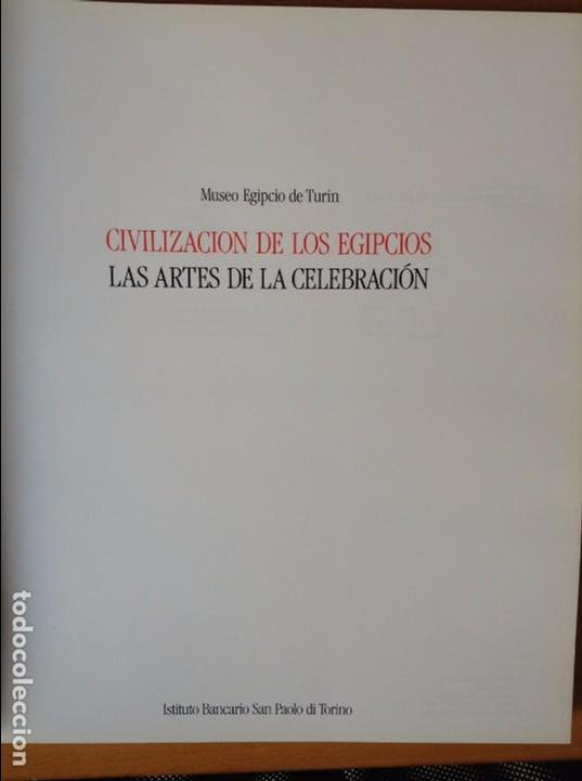Libros de segunda mano: CIVILIZACION DE LOS EGIPCIOS. LAS ARTES DE LA CELEBRACION. MUSEO EGIPCIO DE TURIN - Foto 2 - 69739077