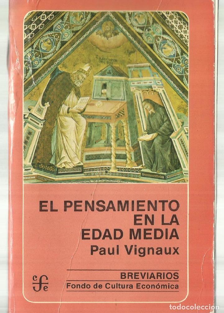 EL PENSAMIENTO EN LA EDAD MEDIA. PAUL VIGNAUX. FONDO DE CULTURA ECONÓMICA. MADRID. 1985 (Libros de Segunda Mano - Historia Antigua)