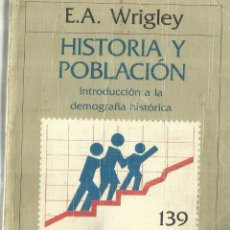 Libros de segunda mano: HISTORIA Y POBLACIÓN. E.A. WRIGLEY. EDITORIAL CRÍTICA.. BARCELONA. 1985. Lote 69816017