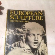 Libros de segunda mano: ANTIGUO LIBRO EUROPEAN SCULPTURE BERNINI TO RODIN ESCRITO POR DAVID BINDMAN AÑO 1970 . Lote 69970637