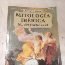 Libros de segunda mano: ANTIGUO LIBRO MITOLOGÍA IBÉRICA ESCRITO POR M. D'OBRHERAVT AÑO 1998 . Lote 69971565