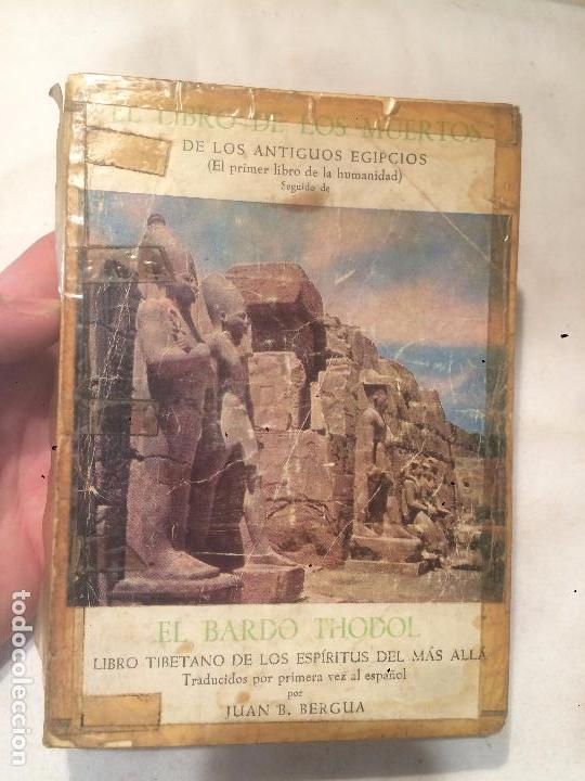 ANTIGUO LIBRO DE LOS MUERTOS DE LOS ANTIGUOS EGIPCIOS ESCRITO POR JUAN B. BERGUA AÑO 1967 (Libros de Segunda Mano - Historia Antigua)