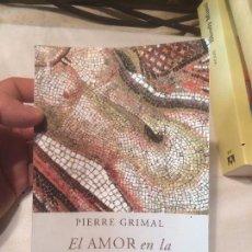 Libros de segunda mano: ANTIGUO LIBRO EL AMOR EN LA ANTIGUA ROMA EDITORIAL PLANETA AÑO 2012 . Lote 69974321