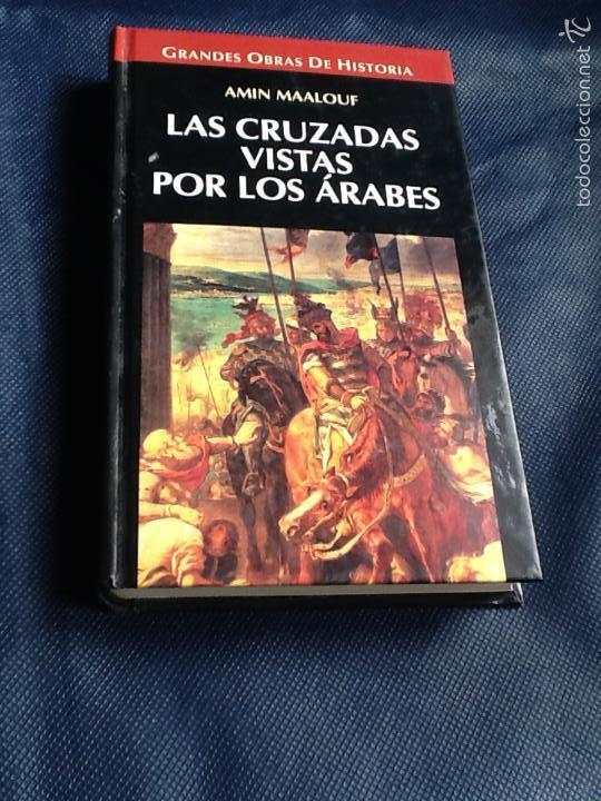 LAS CRUZADAS VISTAS POR LOS ARABES. AMIN MAALOUF (Libros de Segunda Mano - Historia Antigua)