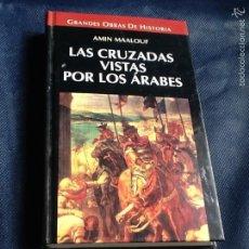 Libri di seconda mano: LAS CRUZADAS VISTAS POR LOS ARABES. AMIN MAALOUF. Lote 70471045