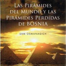 Libros de segunda mano: LAS PIRÁMIDES DEL MUNDO Y LAS PIRÁMIDES PERDIDAS SAM OSMANAGICH. Lote 71097069