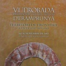 Libros de segunda mano: VI TROBADA D'ESTUDIOSOS I C E D'ERAMPRUNYÀ. ACTES. CATALUNYA. MEDIEVAL.. Lote 71203281