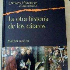 Libros de segunda mano: LIBRO LA OTRA HISTORIA DE LOS CATAROS, DE MALCOM LAMBERT.. Lote 71657499