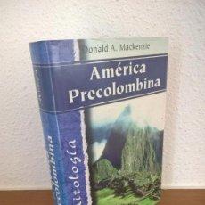 Libros de segunda mano: AMERICA PRECOLOMBINA, DONALD MACKENZIE, MITOLOGIA. Lote 71677771