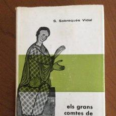 Libros de segunda mano: ELS GRANS COMTES DE BARCELONA. S. SOBREQUÉS I VIDAL.. Lote 71702315