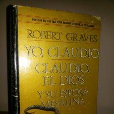 Libros de segunda mano: YO, CLAUDIO / CLAUDIO EL DIOS Y SU ESPOSA MESALINA / ROBERT GRAVES. Lote 72355742
