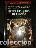 BREVE HISTORIA DE ESPAÑA (I)FERNANDO GARCIA DE CORTAZÁR/JOSE MANUEL GONZÁLEZ VESGA- (Libros de Segunda Mano - Historia Antigua)