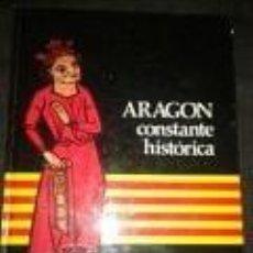 Libros de segunda mano: ARAGON CONSTANTE HISTORICA EDITA CAZAR -AUTORES DE ARAGÓN-ZARAGOZA-HUESCA-TERUEL. Lote 73767419
