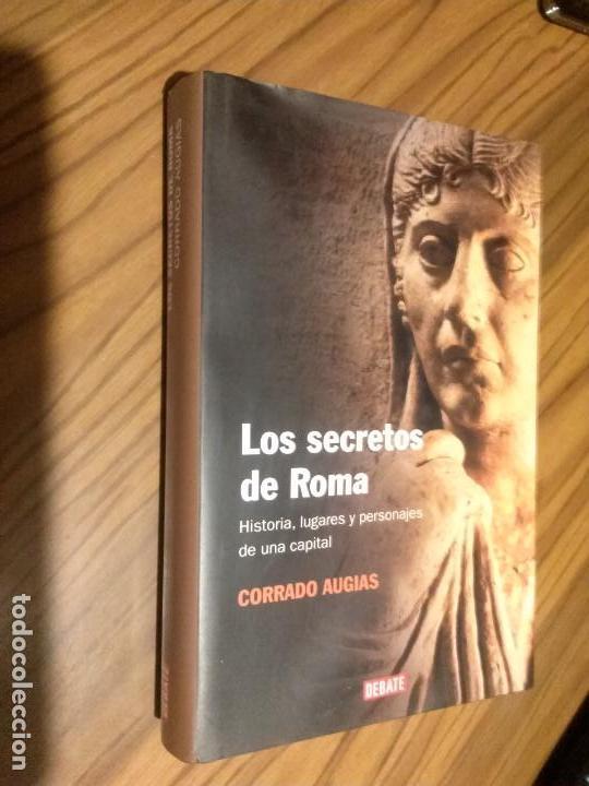 LOS SECRETOS DE ROMA. CORRADO AUGIAS. DEBATE. TAPA DURA. LE FALTA UNA PÁGINA DE LAS BLANCAS. RARO (Libros de Segunda Mano - Historia Antigua)