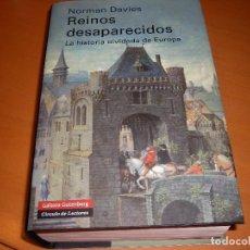 Libros de segunda mano: REINOS DESAPARECIDOS. LA HISTORIA OLVIDADA DE EUROPA.. Lote 74262875