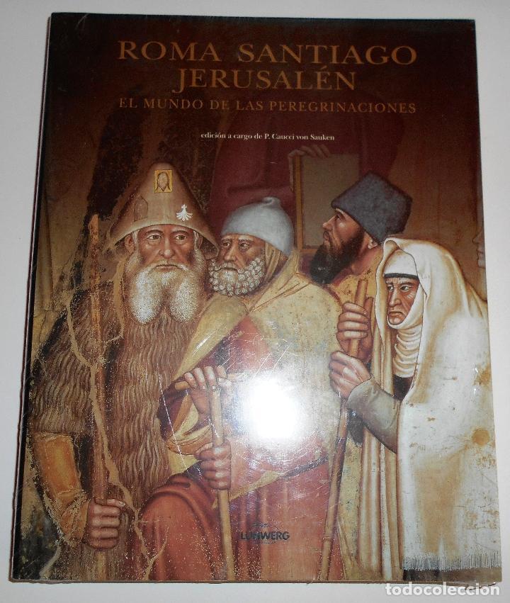 Libros de segunda mano: ROMA SANTIAGO JERUSALÉN. EL MUNDO DE LAS PEREGRINACIONES. (NUEVO - PRECINTADO) - Foto 4 - 74410747
