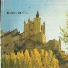 Libros de segunda mano: SEGOVIA. HISTORIA Y LEYENDAS. RAMÓN DE CEA. SEGOVIA. 1985. Lote 74789099