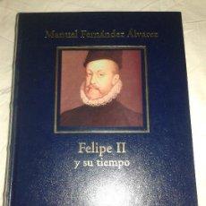 Libros de segunda mano: FELIPE II Y SU TIEMPO. MANUEL FERNANDEZ DE ALVAREZ. RBA BIBLIOTECAS HISTORICA DE NUESTRO TIEMPO TAPA. Lote 75010299