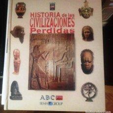 Libros de segunda mano: LIBRO: HISTORIA DE LAS CIVILIZACIONES PERDIDAS. ABC.. Lote 75111903