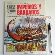 Libros de segunda mano: IMPERIOS Y BÁRBAROS - LIBRO PLESA SM - HISTORIA ILUSTRADA DEL MUNDO PARA NIÑOS - GRECIA ROMA PERSAS. Lote 75212255