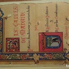 Libros de segunda mano: LAS CALLES DE MADRID: NOTICIAS, TRADICIONES Y CURIOSIDADES - PEÑASCO, CAMBRONERO. EJEMPLAR NUMERADO. Lote 213850481
