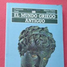 Libros de segunda mano: EL MUNDO GRIEGO ANTIGUO - F. RUZÉ - M. C. AMOURETTI - INICIACION A LA HISTORIA - AKAL - 1987. Lote 76866451