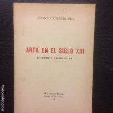 Libros de segunda mano: ARTA EN EL SIGLO XIII, LORENZO LLITERAS. Lote 76881587
