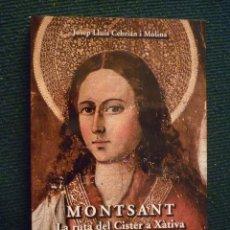 Libros de segunda mano: MONTSANT, LA RUTA DEL CISTER A XÀTIVA - J.L.CEBRIÁN I MOLINA ( EN VALENCIÀ). Lote 77100525