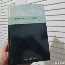 Libros de segunda mano: HISTORIA DE ESPAÑA LA ESPAÑA DE LOS REYES CATÓLICOS Nº 5. BIBLIOTECA EL MUNDO. Lote 79947069