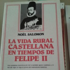 Libros de segunda mano: LA VIDA RURAL CASTELLANA EN TIEMPOS DE FELIPE II. NOËL SALOMON. Lote 80081797