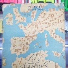 Libros de segunda mano: LOS GRANDES MARINOS ESPAÑOLES VICENTE NARBONA EDITORA NACIONAL AÑOM 1944. Lote 80381633