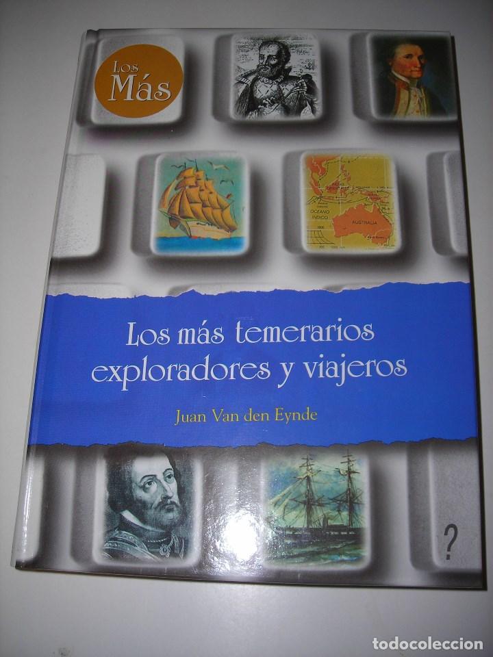 LOS MÁS TEMERARIOS EXPLORADORES Y VIAJEROS. (Libros de Segunda Mano - Historia Antigua)