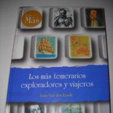 Libros de segunda mano: LOS MÁS TEMERARIOS EXPLORADORES Y VIAJEROS.. Lote 80404821