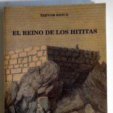 Libros de segunda mano: EL REINO DE LOS HITITAS - TREVOR BRYCE EDITORIAL CATEDRA. Lote 81528764