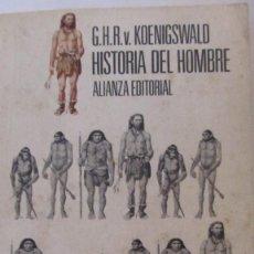 Libros de segunda mano: HISTORIA DEL HOMBRE DE GHR VON KOENIGSWALD (ALIANZA). Lote 81701536