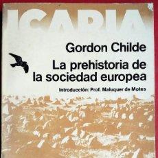 Libros de segunda mano: GORDON CHILDE . LA PREHISTORIA DE LA SOCIEDAD EUROPEA. Lote 81846488