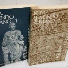 Libros de segunda mano: 28-ROMA, EL MUNDO ROMANO, 2 TOMOS, 1985. Lote 82048864