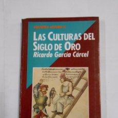 Libros de segunda mano - LAS CULTURAS DEL SIGLO DE ORO 3. HISTORIA 16. RICARDO GARCIA CARCEL TDK24 - 31626610