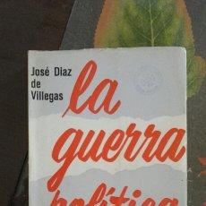 Libros de segunda mano: LA GUERRA POLITICA. Lote 82938106