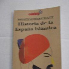 Libros de segunda mano: HOS. HISTORIA DE LA ESPAÑA ISLAMICA. DE MONTGOMERY. EDC. CAMBIO 16. Lote 83075552