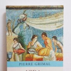 Libros de segunda mano: LA VIDA EN LA ROMA ANTIGUA - PIERRE GRIMAL. Lote 83135988