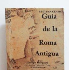 Libros de segunda mano: GUÍA DE LA ANTIGUA ROMA - HACQUARD, GEORGES. Lote 113148590