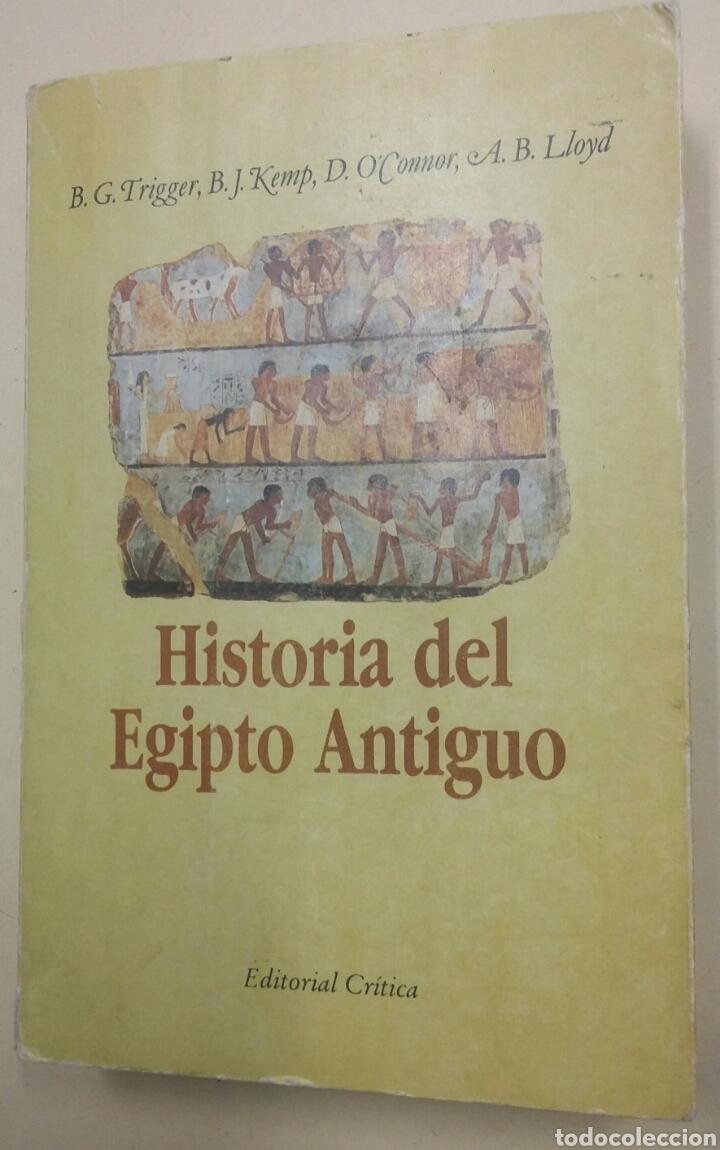 HISTORIA DEL ANTIGUO EGIPTO. B.G. TRIGGER, B.J. KEMP, D.O´CONNOR, A.B. LLOYD. - TDK210 (Libros de Segunda Mano - Historia Antigua)