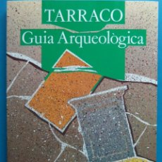 Libros de segunda mano: TARRACO. GUIA ARQUEOLOGICA. PERFECTO ESTADO. Lote 85386588