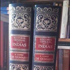 GOMARA: HISTORIA GENERAL DE LAS INDIAS. 2 TOMOS. COMPLETA, (CIRCULO BIBLIOFILO)