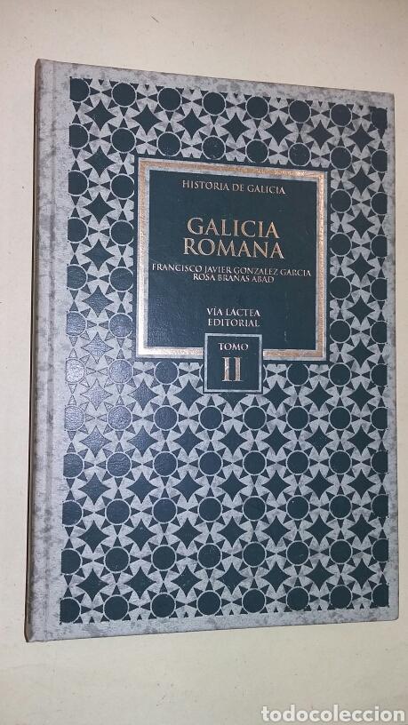 GALICIA ROMANA. HISTORIA DE GALICIA. TOMO II. TDK184 (Libros de Segunda Mano - Historia Antigua)