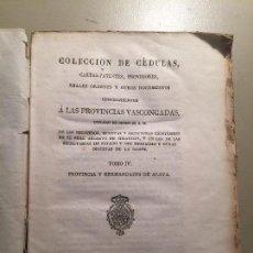 Libros de segunda mano: ALAVA. COLECCIÓN DE CÉDULAS, CARTAS... PROVINCIAS VASCONGADAS 1830. Lote 86586236