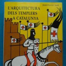 Libros de segunda mano: L'ARQUITECTURA DELS TEMPLERS A CATALUNYA. JOAN FUGUET SANS. 1ª EDICIO DE 1995. TEMPLARIOS. PERFECTO. Lote 143621129