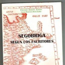 Libros de segunda mano: SEGOBRIGA SEGUN LOS ESCRITORES. SIMON AZNAR, VICENTE. CAJA SEGORBE. 1991.. .. Lote 87012004